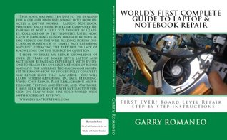 world s first complete guide to laptop notebook repair by garry rh goodreads com Notebook Computer Repair HP Tablet Repair