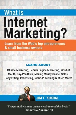 What Is Internet Marketing? (Learn from the Web's top entrepreneurs & small business owners Book 1)