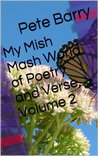 My Mish Mash World of Poetry and Verse Volume Two