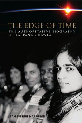 The Edge of Time: The Authoritative Biography of Kalpana Chawla