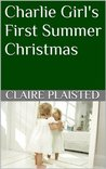 Charlie Girl's First Summer Christmas (Charlie Girl's First's)