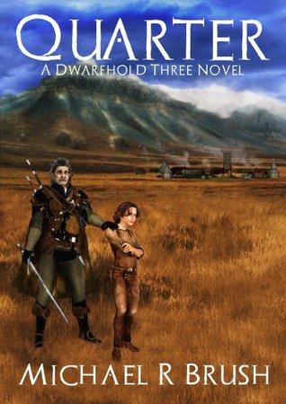 Quarter: A Dwarfhold Three Novel