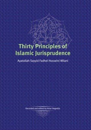Thirty Principles Of Islamic Jurisprudence