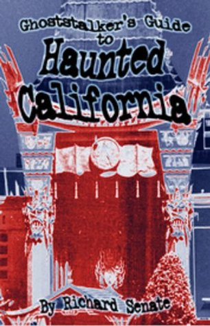 Ghost Stalker's Guide to Haunted California: Ghost hunting in the Golden State