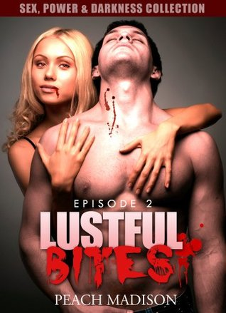 Lustful Bites Episode 2: A Vampire Novel (bondage sex stories/erotika for woman)