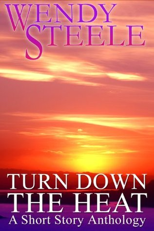 Turn Down The Heat -A Short Story Anthology