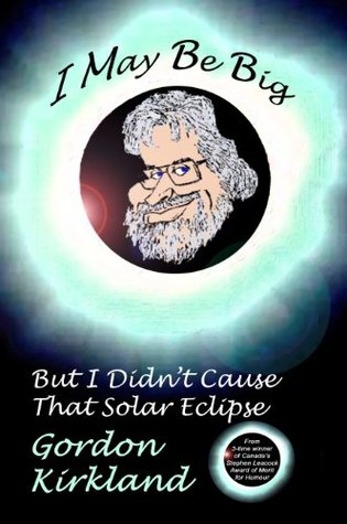 I May Be Big but I Didn't Cause That Solar Eclipse...
