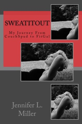 SweatItOut: My Journey From CouchSpud to FitGal