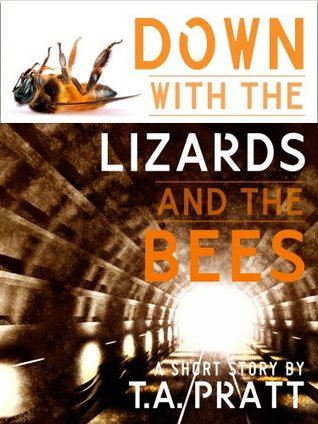 Down with the Lizards and the Bees