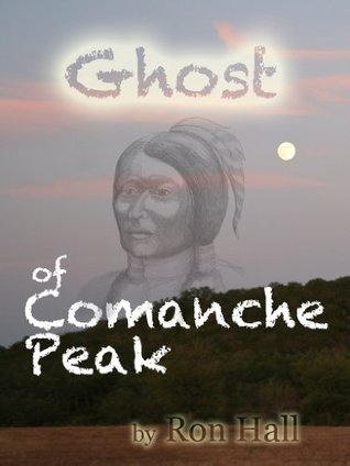 Ebook Ghost of Comanche Peak by Ron Hall read!