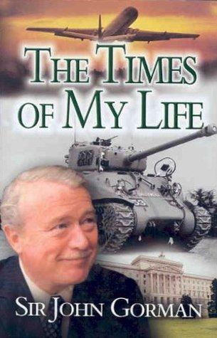Sir John Gorman: The Times of My Life