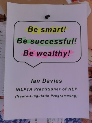 Be smart! Be successful! Be wealthy!