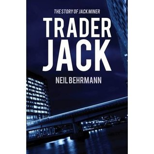 Trader Jack -The Story of Jack Miner (The Story of Jack Miner Series)