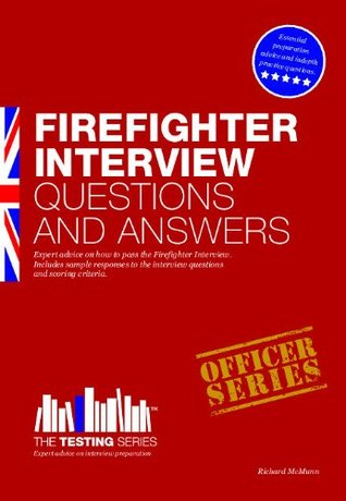 Firefighter Interview Questions and Answers (The Testing Series)