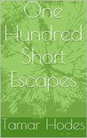One Hundred Short Escapes