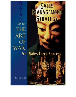 Sales Management Strategy: Sun Tzu's The Art of War for Sales Force Success