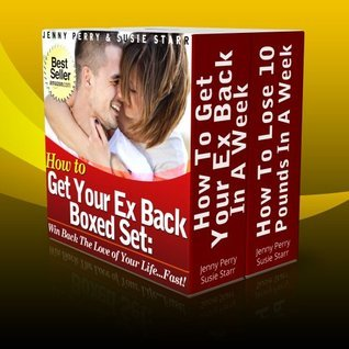 How To Get Your Ex Back Boxed Set: Win Back The Love of Your Life...Fast!