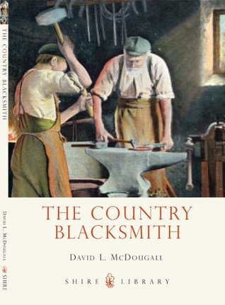 The Country Blacksmith (Shire Library 735)