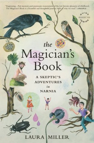 El libro de The Magician's Book: A Skeptic's Adventures in Narnia autor Laura Miller DOC!