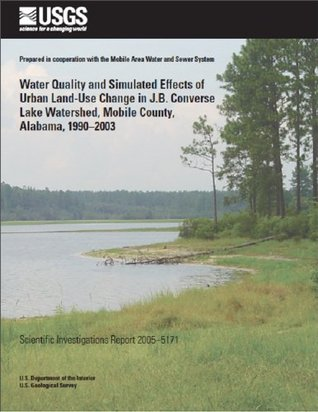 Water quality and simulated effects of urban land-use change in J.B. converse Lake Watershed, Mobile County, Alabama, 1990-2003