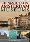 Things to do in Amsterdam: Museums (Amsterdam Museum E-Books)