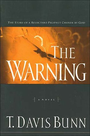 The Warning The Story Of A Reluctant Prophet Chosen By God By T