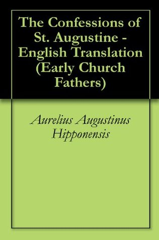 The Confessions of St. Augustine - English Translation