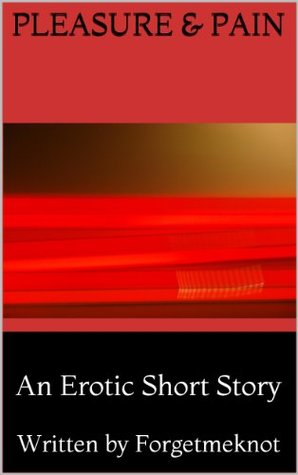 Pleasure and Pain An Erotic Short Story