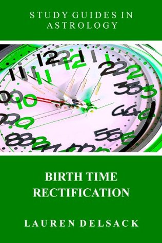Study Guides in Astrology: Birth Time Rectification