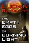 The Empty Eggs of Burning Light