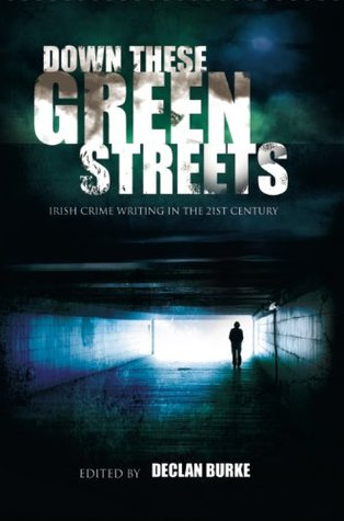 Down These Green Streets: Irish Crime Writing in the 21st Century