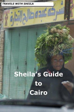 Sheila's Guide to Cairo
