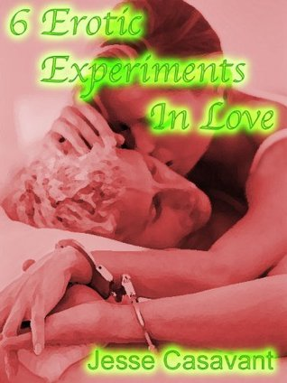6 Erotic Experiments In Love