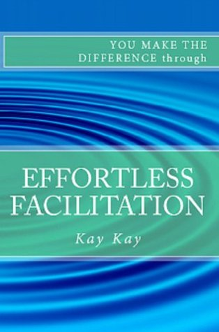 EFFORTLESS FACILITATION (You Make the Difference)