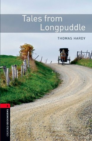 Tales from Longpuddle: 700 Headwords (Oxford Bookworms Library)