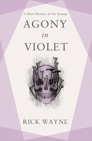 Agony in Violet by Rick Wayne