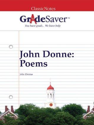 GradeSaver (TM) ClassicNotes: John Donne Poems