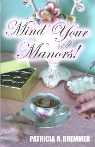 Mind Your Manors!