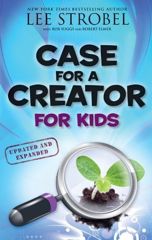 Case for a Creator for Kids: A Journalist Investigates Scientific Evidence That Points Toward God (Case for... Series for Kids)