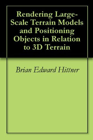 Rendering Large-Scale Terrain Models and Positioning Objects in Relation to 3D Terrain