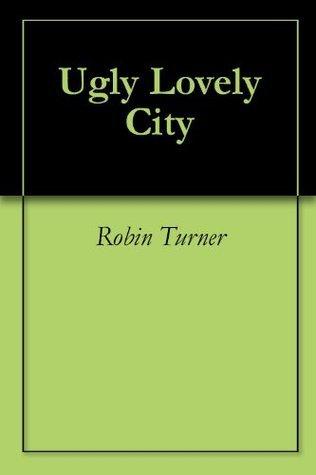 Ugly Lovely City