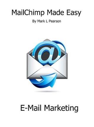 MailChimp Made Easy E-Mail Marketing
