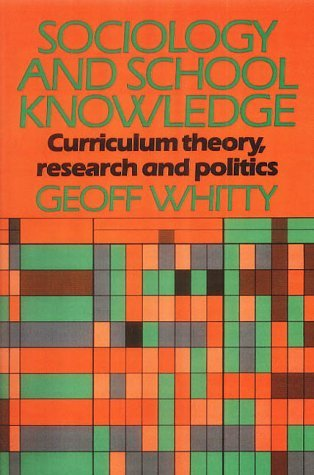 Sociology and School Knowledge: Curriculum Theory, Research and Politics