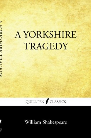 Ebook A Yorkshire Tragedy by William Shakespeare read!
