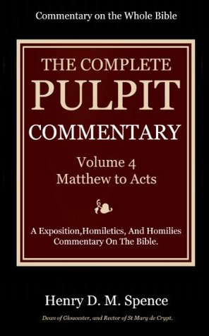 The Pulpit Commentary Complete Volume 4 - Psalms to Song of Songs (77 Books Now In 9 volumes): A Exposition,Homiletics, And Homilies Commentary On The Bible.