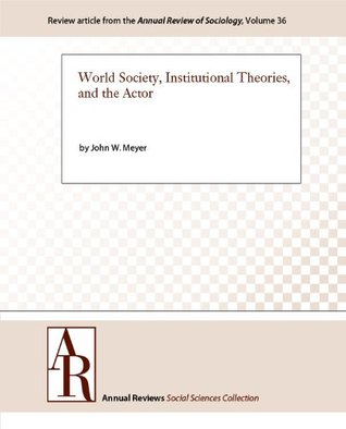 world-society-institutional-theories-and-the-actor-annual-review-of-sociology