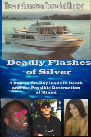 Deadly Flashes of Silver