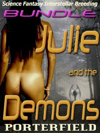 Julie and the Demons BUNDLE: Science Fantasy Interstellar Breeding