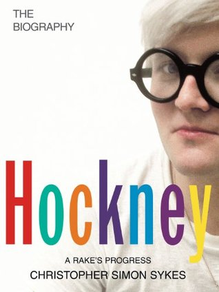 David Hockney The Biography 1937 1975 By Christopher Simon Sykes