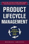 Product Lifecycle Management: Driving the Next Generation of Lean Thinking : Driving the Next Generation of Lean Thinking